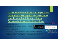 CASE STUDIES ON HOW IOT HELPS FIRMS OPTIMIZE THEIR DIGITAL PERFORMANCE AND HOW IOT WILL HAVE A LARGE ECONOMIC IMPACT IN THE FUTURE