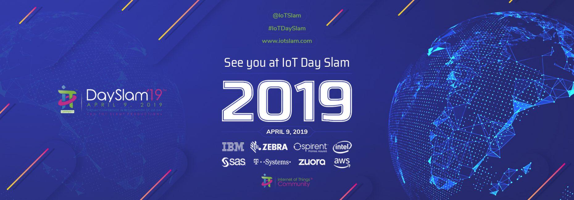 IoT Day Slam, April 9th, 2019 Virtual Conference Agenda